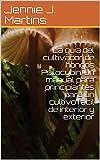 La guía del cultivador de hongos Psilocybin: un manual para principiantes para un cultivo fácil de interior y exterior