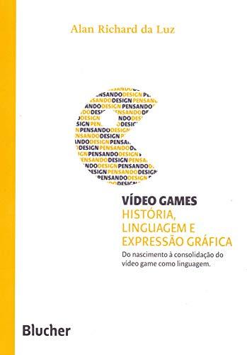 Vídeo Games: História, Linguagem e Expressão Gráfica