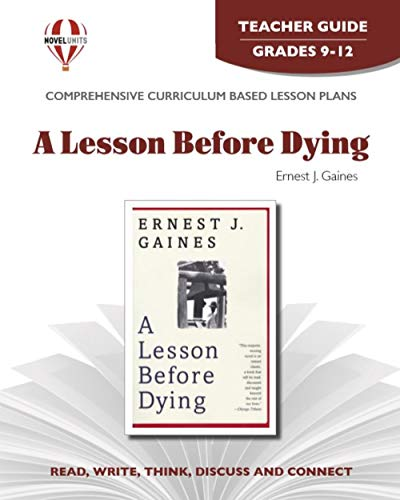 Lesson Before Dying - Teacher Guide by Novel Units
