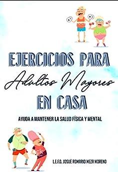 Ejercicio para adultos mayores en casa: Actividad física para adultos mayores en casa (1) de [Josue Romario Meza Moreno]