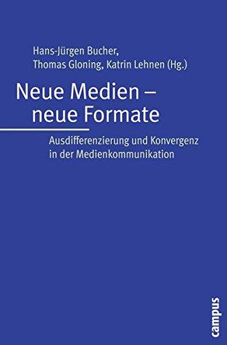 Neue Medien - neue Formate: Ausdifferenzierung und Konvergenz in der Medienkommunikation (Interaktiva, Schriftenreihe des Zentrums für Medien und Interaktivität, Gießen)