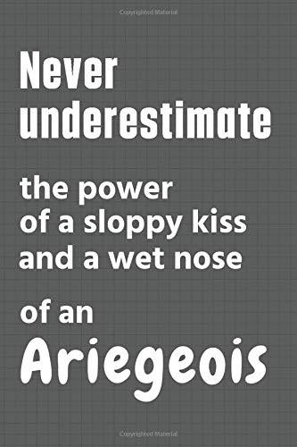 Never underestimate the power of a sloppy kiss and a wet nose of an Ariegeois: For Ariegeois Dog Fans 1