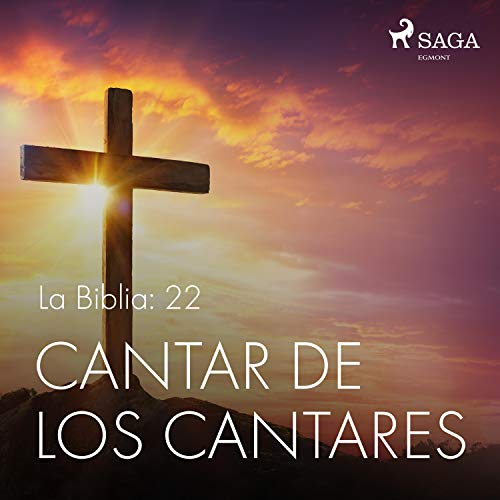Cantar De Los Cantares La Biblia 22 Audible Audio Edition Uncredited Bea Rebollo Eladio Ramos Jesús Ramos Saga Egmont Audible Audiobooks