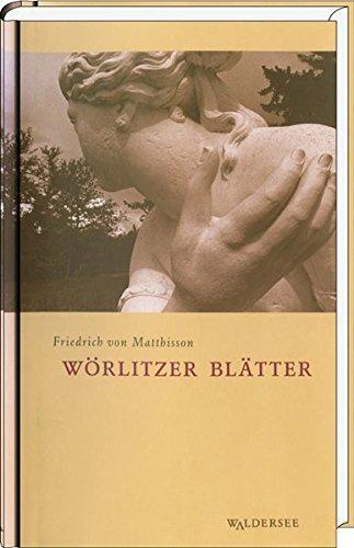 Wörlitzer Blätter: Gedichte, Prosa, Briefe