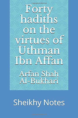Forty hadiths on the virtues of Uthman Ibn Affan