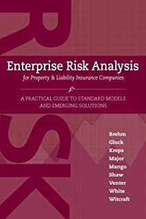 Enterprise Risk Analysis for Property & Lilability Insurance Companies: A Practical Guide to Standard Models and Emerging Solutions