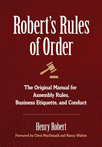 Compare Textbook Prices for Robert's Rules of Order: The Original Manual for Assembly Rules, Business Etiquette, and Conduct  ISBN 9781945186400 by Robert, Henry,MacDonald, Chris
