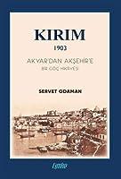 Kirim 1903 - Akyar'dan Aksehir'e Bir Göc Hikayesi
