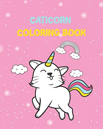 caticorn coloring book: 8x10 blank cat unicorn pages for unicorn cat lovers to color and enjoy, unicat coloring book