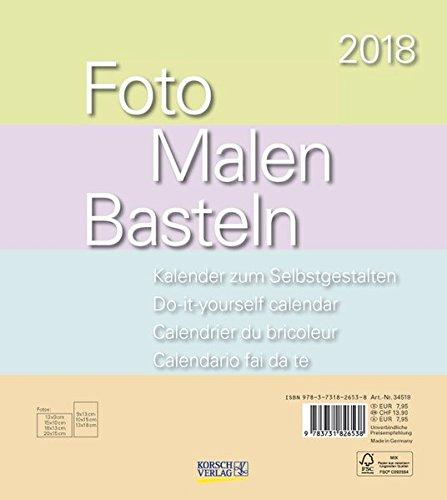 Foto-Malen-Basteln Bastelkalender Pastell 2018: Fotokalender zum Selbstgestalten. Do-it-yourself Kalender mit festem Fotokarton. Format: 21,5 x 24 cm