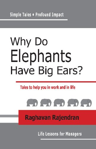 Why Do Elephants Have Big Ears?: Tales To Help You In Work And In Life