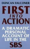 First Into Action: A Dramatic Personal Account of Life Inside the SBS (English Edition)