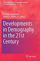 Developments in Demography in the 21st Century (The Springer Series on Demographic Methods and Population Analysis, 48)