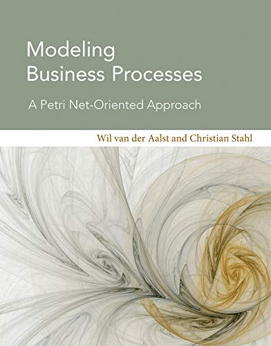 Modeling Business Processes: A Petri Net-Oriented Approach (Information Systems)