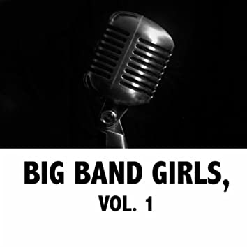 Big Band Girls, Vol. 1