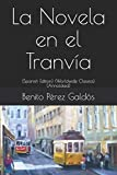 La Novela en el Tranvía: (Spanish Edition) (Worldwide Classics) (Annotated)