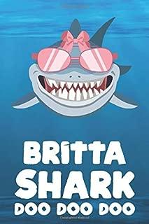 Britta - Shark Doo Doo Doo: Blank Ruled Personalized & Customized Name Shark Notebook Journal for Girls & Women. Funny Sharks Desk Accessories Item ... Birthday & Christmas Gift for Women.