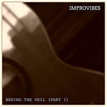 Behind the Veil (Pt. I)