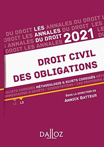 Annales Droit civil des obligations 2021 : Méthodologie & sujets corrigés (Annales du droit)