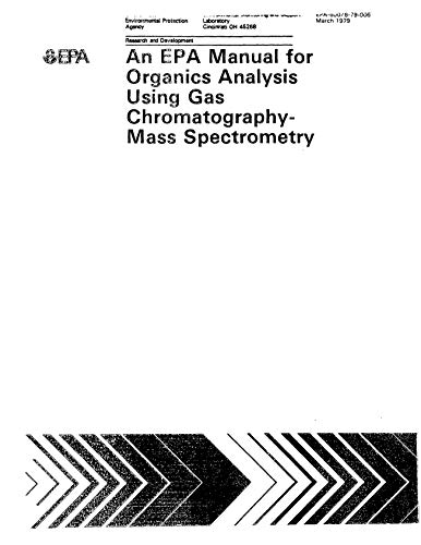 EPA Manual for Organics Analysis Using Gas Chromatography-Mass Spectrometry (English Edition)