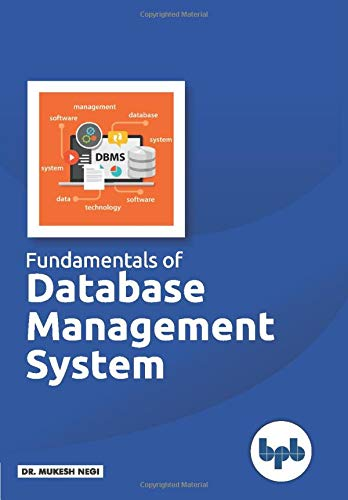Fundamentals of Database Management System: Learn essential concepts of Database Systems