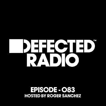 Defected Radio Episode 083 (hosted by Roger Sanchez)