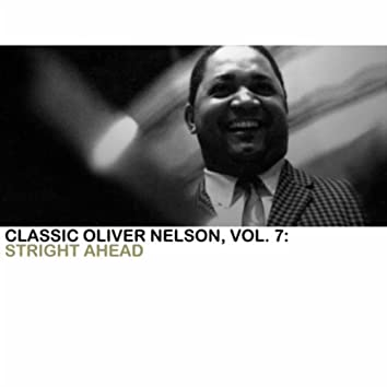 Classic Oliver Nelson, Vol. 7: Straight Ahead