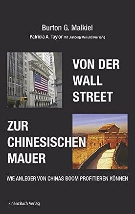 Von der Wall Street zur Chinesischen Mauer: Wie Anleger von Chinas Boom profitieren k�nnen : B�cher
