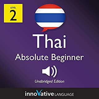 Learn Thai - Level 2: Absolute Beginner Thai: Volume 1: Lessons 1-25                   By:                                                                                                                                 Innovative Language Learning LLC                               Narrated by:                                                                                                                                 ThaiPod101.com                      Length: 4 hrs and 29 mins     1 rating     Overall 5.0