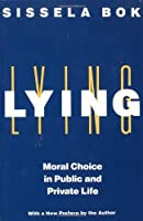 Lying: Moral Choice in Public and Private Life by Sissela Bok(1999-09-14)