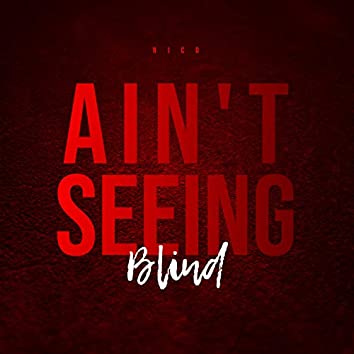 Ain't Seeing Blind