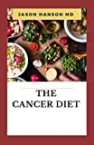 THE CANCER DIET: Everything You Need To Know About Cancer Diet