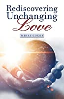 Rediscovering Unchanging Love