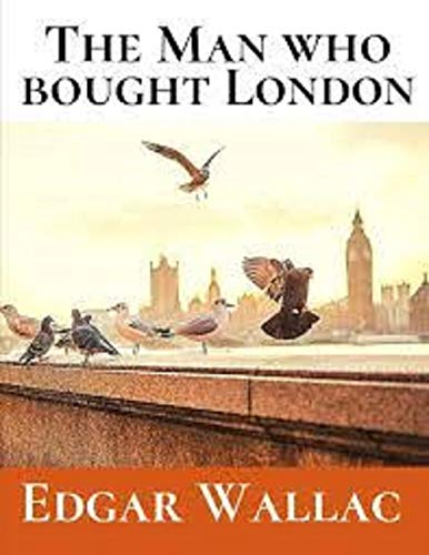 The Man who bought London (English Edition)