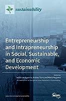 Entrepreneurship and Intrapreneurship in Social, Sustainable, and Economic Development