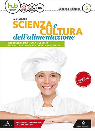 Scienza e cultura dell'alimentazione. Per il 5* anno degli Ist. professionali ad indirizzo enogastronomia sala e vendita. Con e-book. Con espansione online