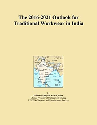 The 2016-2021 Outlook for Traditional Workwear in India