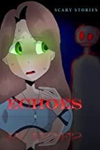 Echoes - Volume 1: Scary Stories (May 2018)