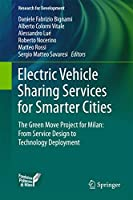 Electric Vehicle Sharing Services for Smarter Cities: The Green Move project for Milan: from service design to technology deployment (Research for Development)