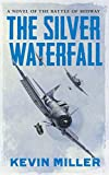 The Silver Waterfall: A Novel of...