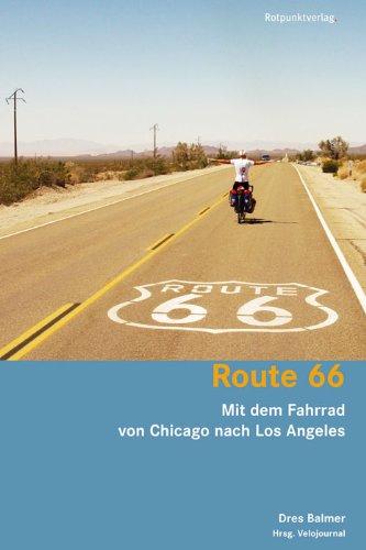 Route 66: Mit dem Fahrrad von Chicago nach Los Angeles (Reisegeschichten im Rotpunktverlag)