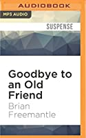 Goodbye to an Old Friend
