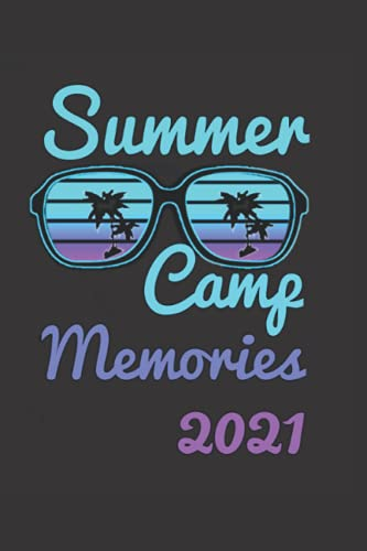 Summer Camp Journal Memories 2021: Summer best Vacation Camping Memories Notebook journal for kids , campers gift Summer Camp Diary, Girl, Boys Size 6''x 9'' - 120 Pages