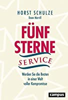 Fuenf-Sterne-Service: Werden Sie die Besten in einer Welt voller Kompromisse