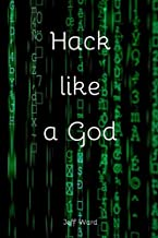 Hack Like a God: Lined Hacking Notebook With Programming Hacking Cover Slogan, 110 pages, 6x9 (Hacking Notebooks)