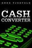 The Cash Converter (English Edition)