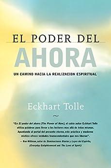 El poder del ahora: Un camino hacia la realizacion espiritual (Spanish Edition) by [Eckhart Tolle]