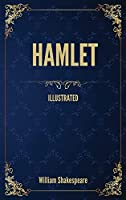 Hamlet: (Illustrated)
