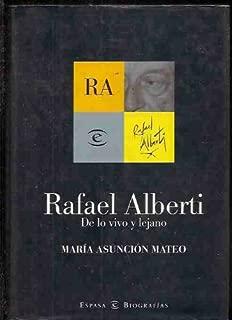 Rafael Alberti: De lo vivo y lejano (Spanish Edition)