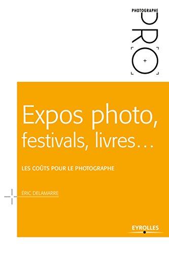 Expos photo, festivals, livres...: Les coûts pour le photographe